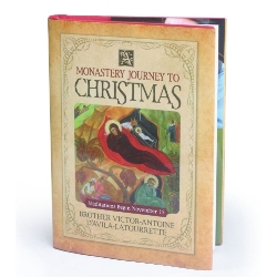 A Monastery Journey to Christmas (hardcover)